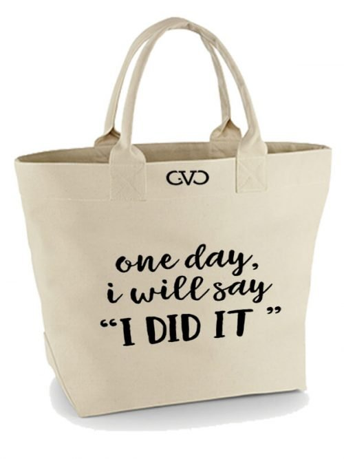 Good Vibes Only Canvas Tote Bag one day I will say I did it