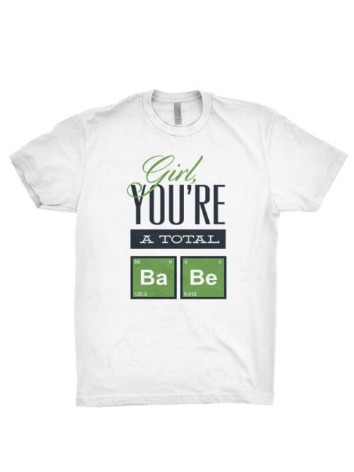 a total babe t-shirt