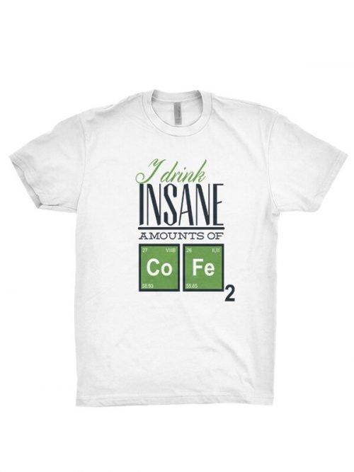 insane amounts of cofee t-shirt