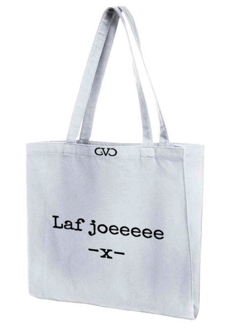 tote bag quote laf joe