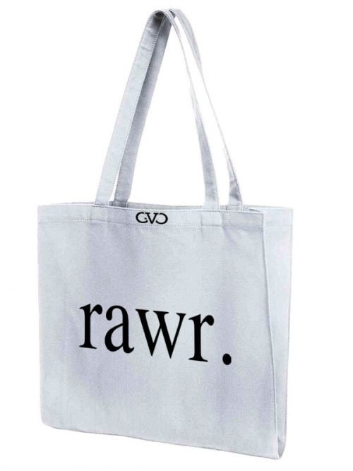 tote bag quote rawr