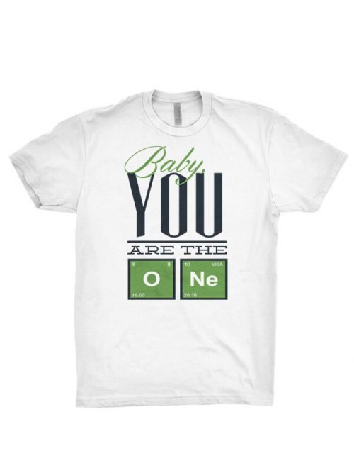 you are the one t-shirt