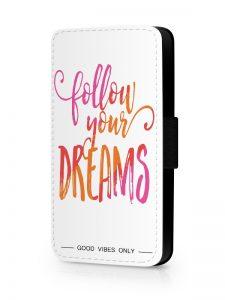 Follow Your Dreams Hoesje