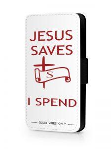 Jesus Saves I Spend