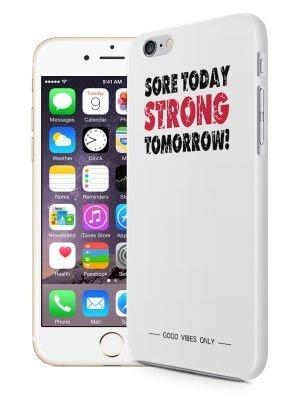 Sore Today Stong Tomorrow