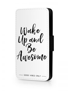 Wake Up and Be Awesome Hoesje