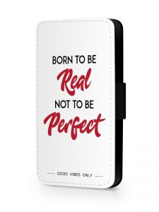 Born to be Real not Perfect Hoesje